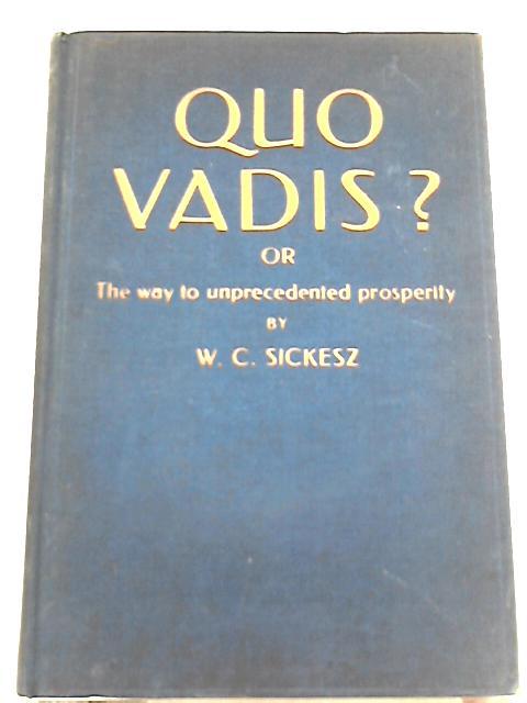 Quo Vadis? By W. C. Sickesz