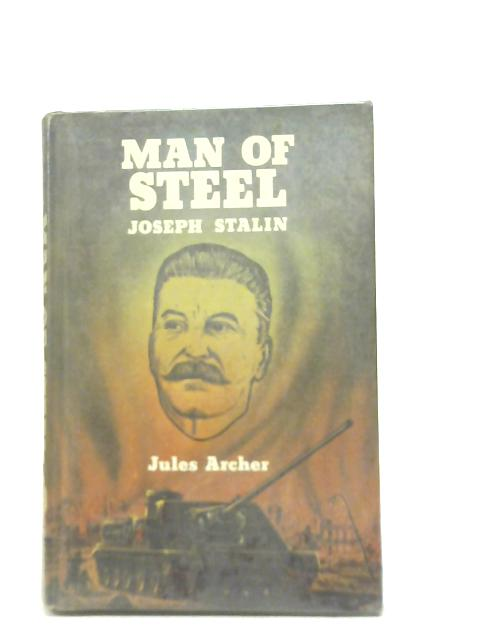 Man of Steel: Joseph Stalin By Jules Archer