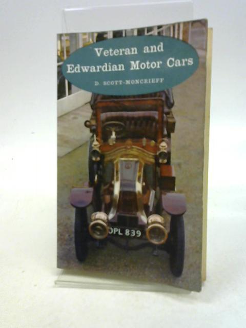 Veteran and Edwardian Motor Cars By David Scott-Moncrieff