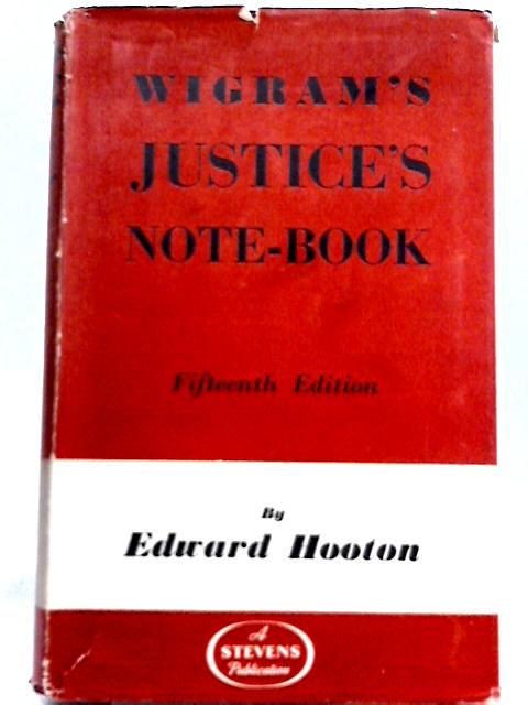 Wigrams Justices Note Book By Edward Hooton