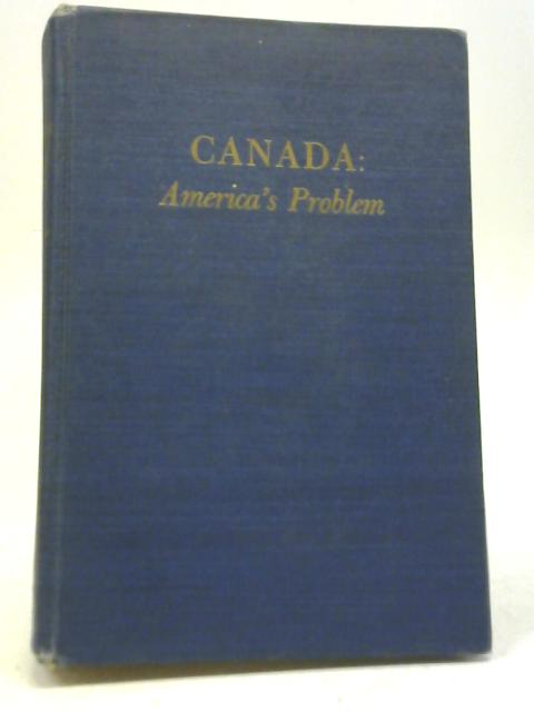 Canada: Americas Problem By John MacCormac