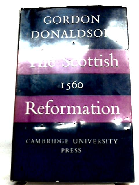 The Scottish Reformation By Gordon Donaldson