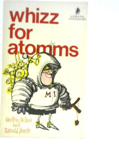 Whizz for Atomms By Geoffrey Willans and Ronald Searle