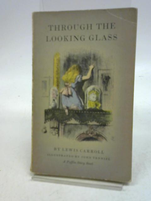 Through the looking glass and what Alice found there by Lewis Carroll, edited by Eleanor Graham