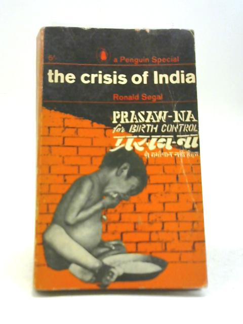 The Crisis of India By Ronald Segal