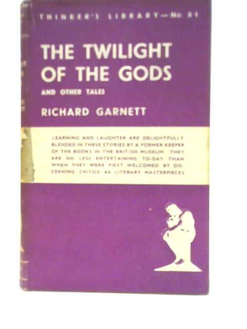 The Twilight of Gods By Richard Garnett