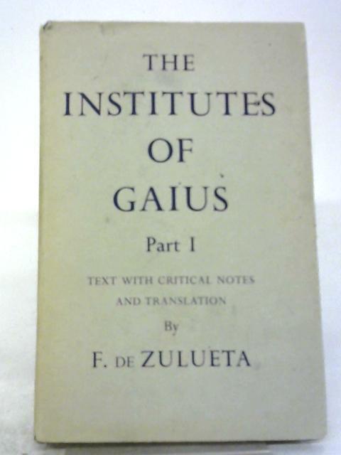 The Institutes of Gaius Part 1 By Francis de Zulueta