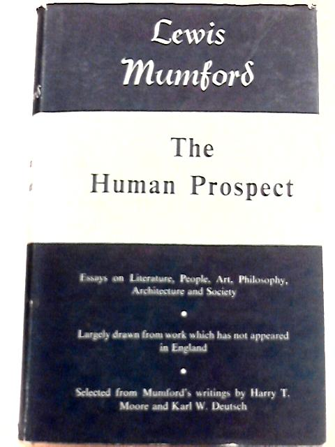 The Human Prospect By Lewis Mumford