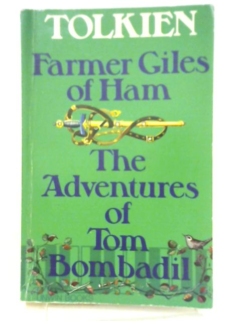 Farmer Giles of Ham or The Adventures of Tom Bombadil By J. R. R. Tolkien