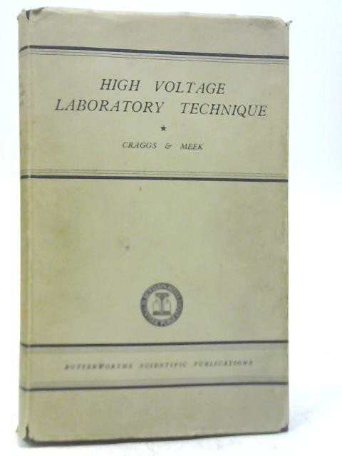 High Voltage Laboratory Technique by J D Craggs & J M Meek