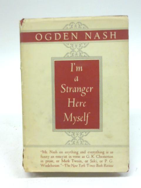I'm A Stranger Here Myself By Ogden Nash