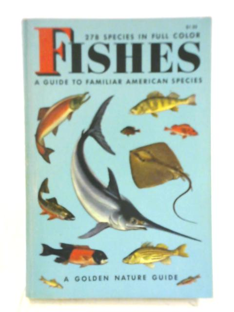 Fishes, A Guide to Fresh and Salt Water Species By Herbert S. Zim