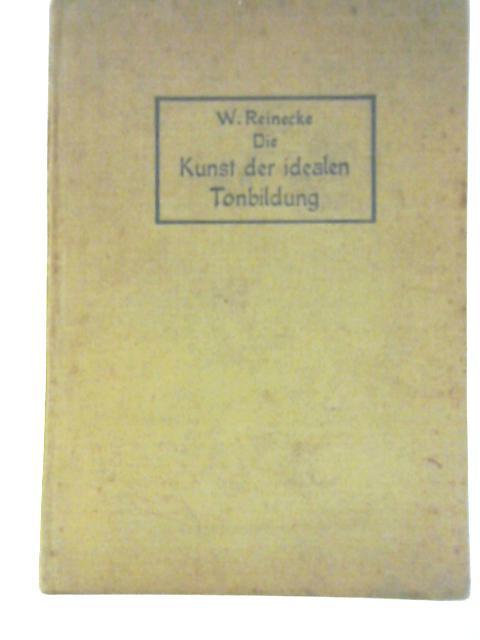 Die Kunst Der Idealen By Dr Med W Reinecke