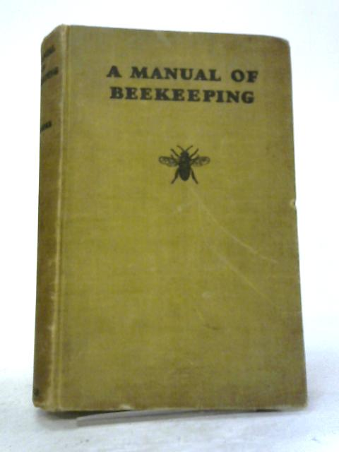 A Manual of Beekeeping for English-Speaking Beekeepers By E. B. Wedmore