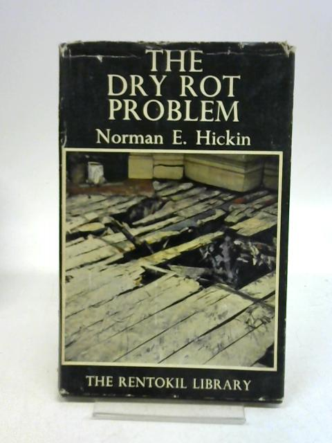 Dry Rot Problem By Norman Ernest Hickin