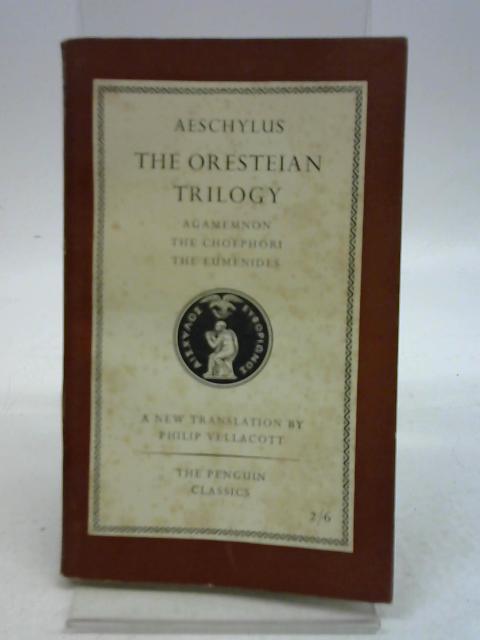 The Oresteian Trilogy By Aeschylus