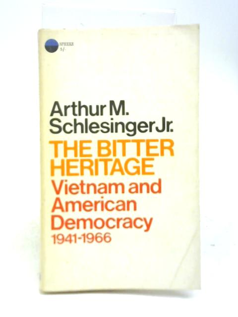 The Bitter Heritage By Arthur M Schlesinger