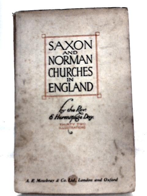 Saxon and Norman Churches in England By E. Hermitage Day