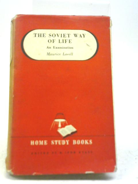 The Soviet Way of Life By Maurice Lovell