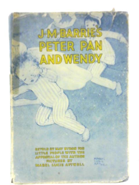Peter Pan and Wendy By J. M. Barrie