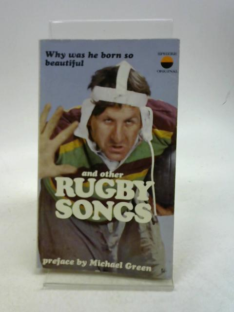 Why was he born so beautiful and other Rugby songs By Unknown