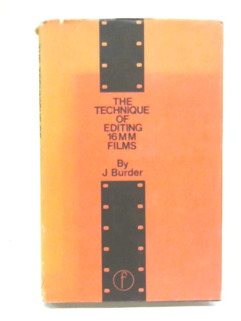 Technique of Editing 16mm Film (Library of Communication Techniques) By John Burder