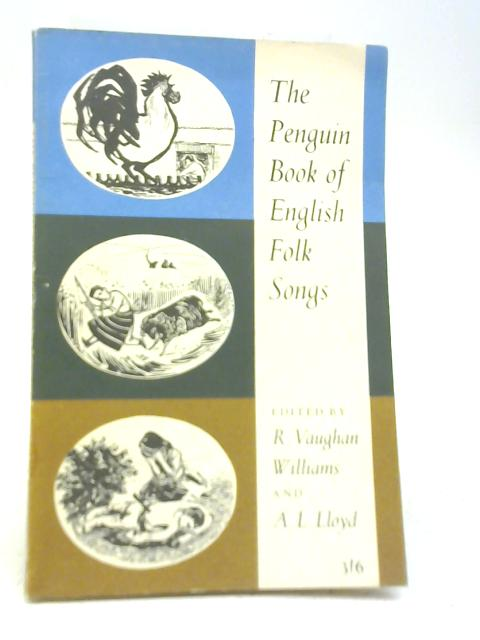 Penguin Book of English Folk Songs By R. Vaughan Williams & A L Lloyd