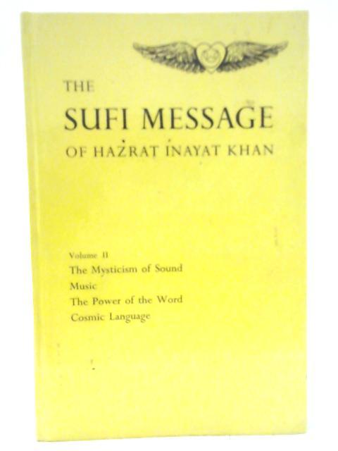 Sufi Message of Hazrat Inayat Khan: Volume 2 By Hazrat Inayat Khan