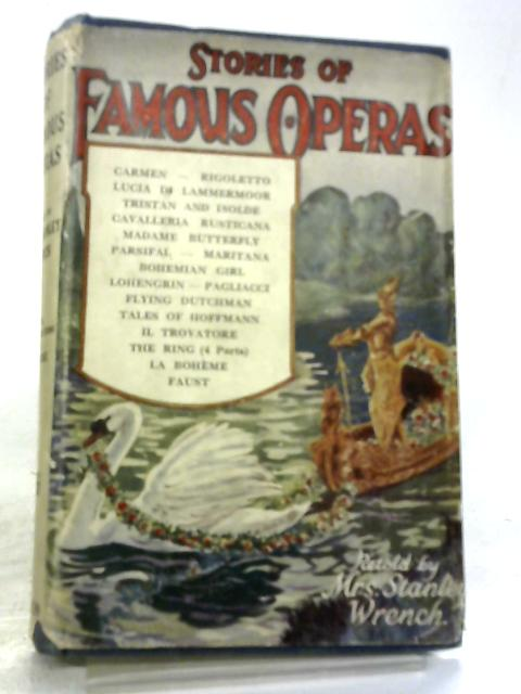 Stories of Famous Operas By Mrs Stanley Wrench