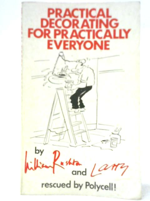 Practical Decorating for Practically Everyone By William Rushton