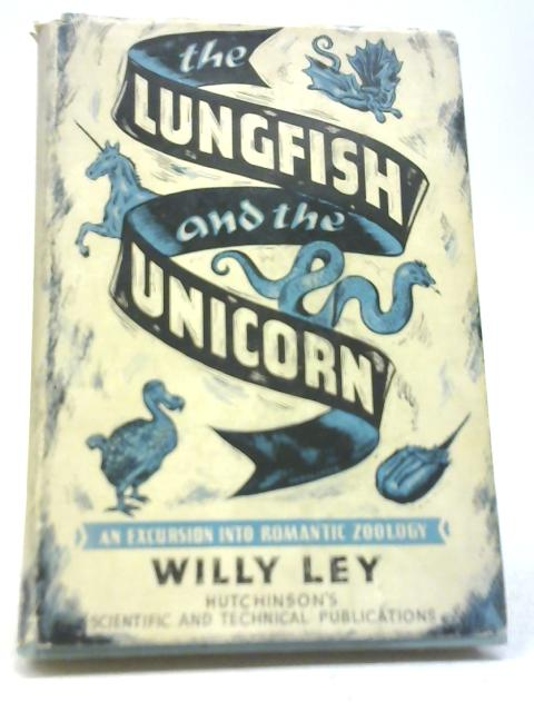 The Lungfish And The Unicorn By Willy Lay