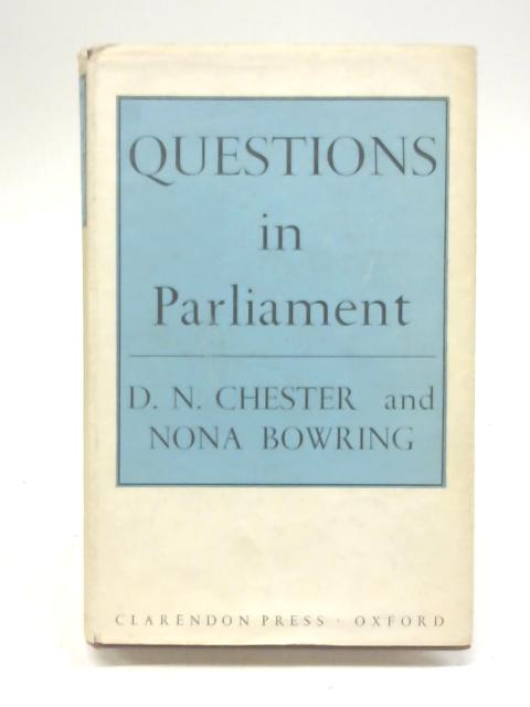 Questions in Parliament By D. N. Chester