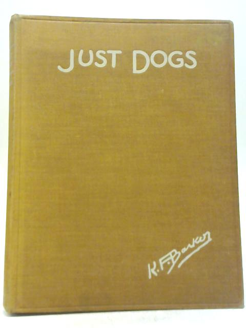 Just Dogs By K. F. Barker