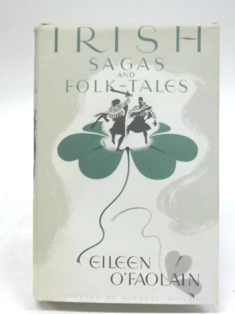 Irish sagas and folk tales By O'Faolain Eileen