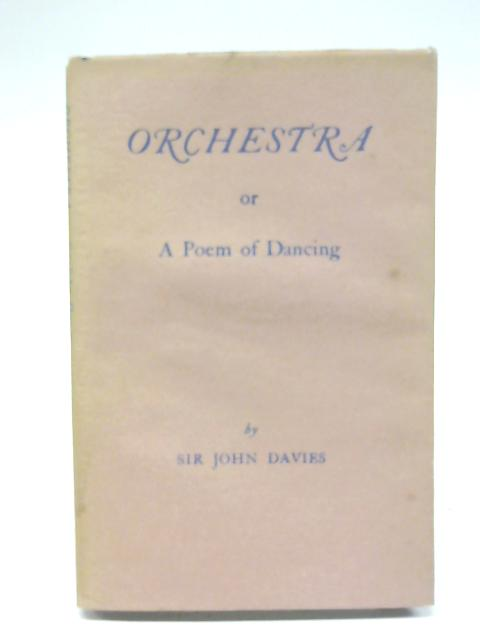 Orchestra, Or a Poem of Dancing By Sir John Davies