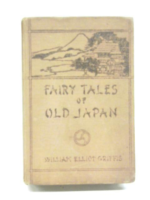 Japanese Fairy Tales By WIlliam Elliot Griffis