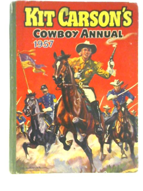 Kit Carson's Cowboy Annual 1957 By Various