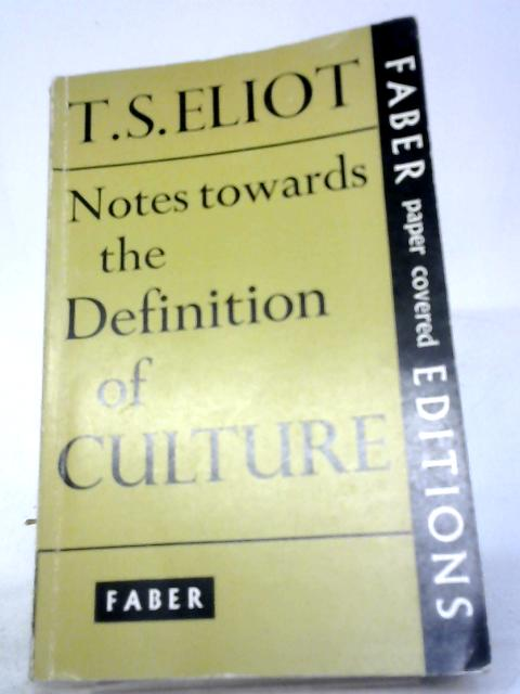 Notes Towards The Definition of Culture By T. S Eliot