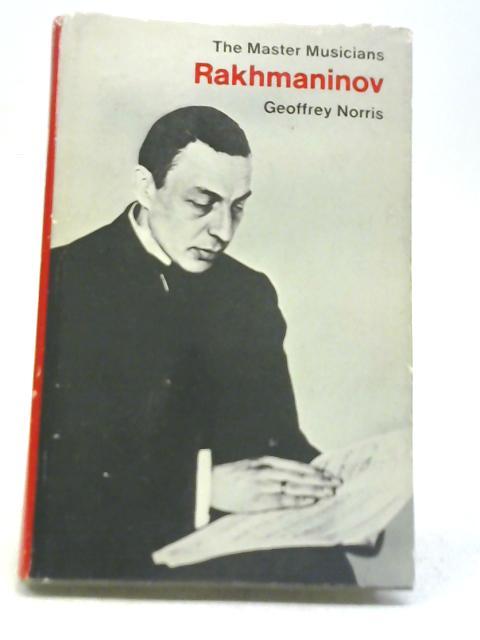 The Master Musician Series Rakhmaninov By Geoffrey Norris
