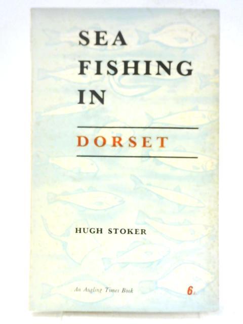 Sea Fishing In Dorset By Hugh Stoker