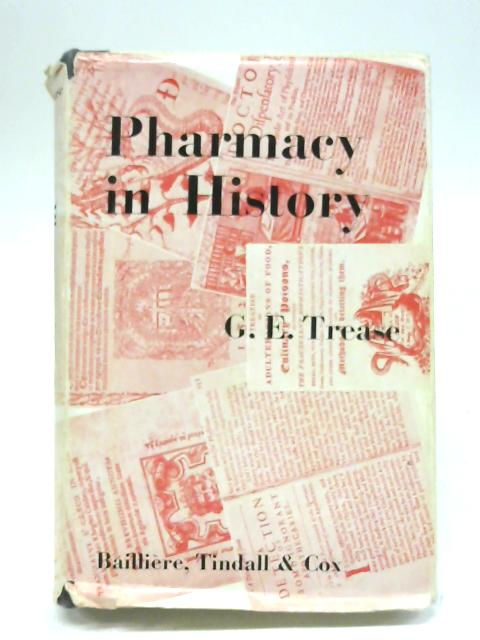 Pharmacy in history By George Edward Trease