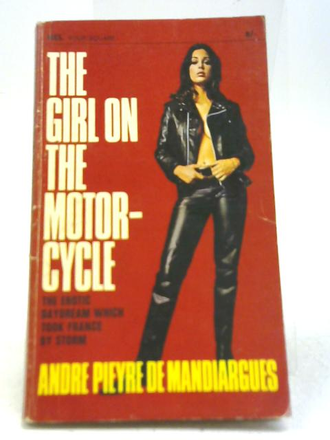 The Girl on the Motorcycle By Andre Pieyre De Mandiargues