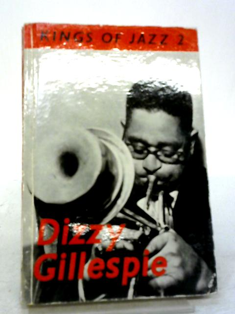 Dizzy Gillespie (Kings of Jazz Series;no2) By Michael James