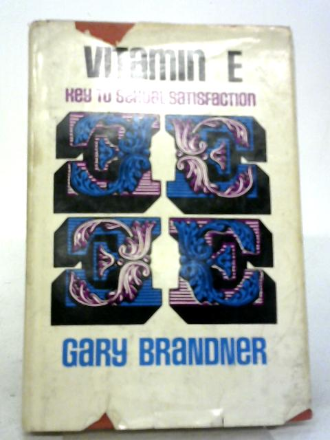 Vitamin E Key To Sexual Satisfaction By Gary Brandner
