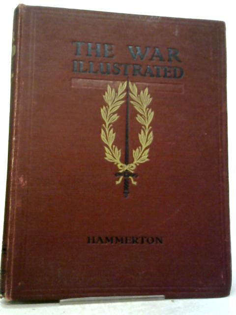 The War Illustrated. Volume Four. By Ed: Sir John Hammerton