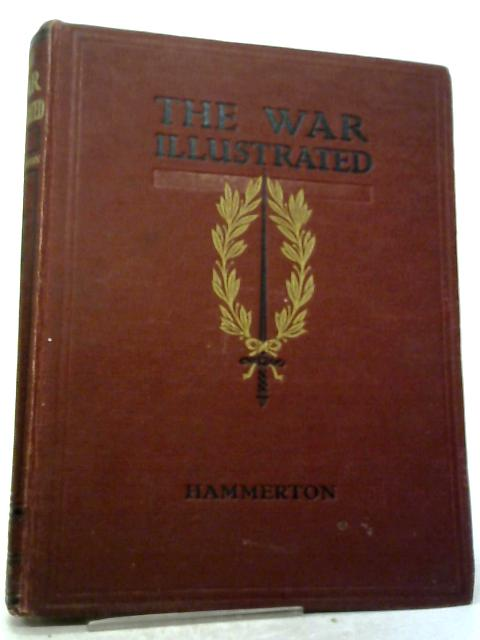 The War Illustrated. Complete Record of the Conflict by Land, Sea, and Air. Vol. 3 By John Hammerton