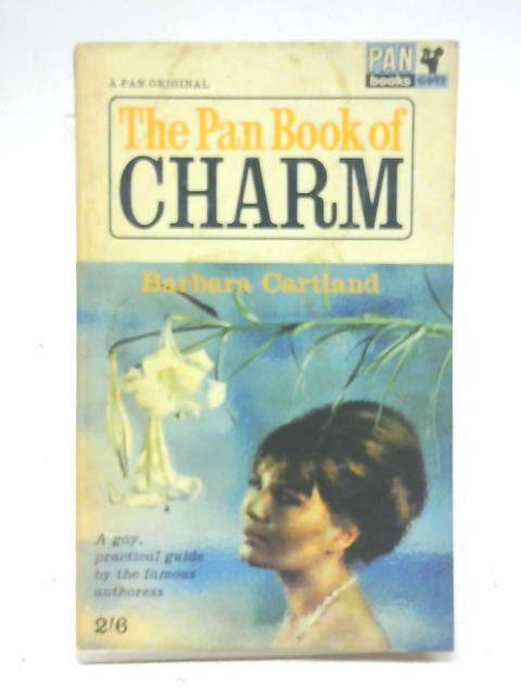 The Pan book of charm. A Gay, practical guide by the famous authoress. By Barbara Cartland