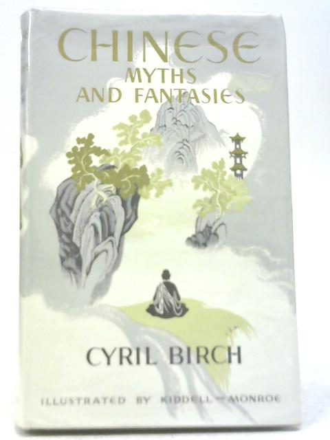 Chinese Myths and Fantasies By Cyril Birch
