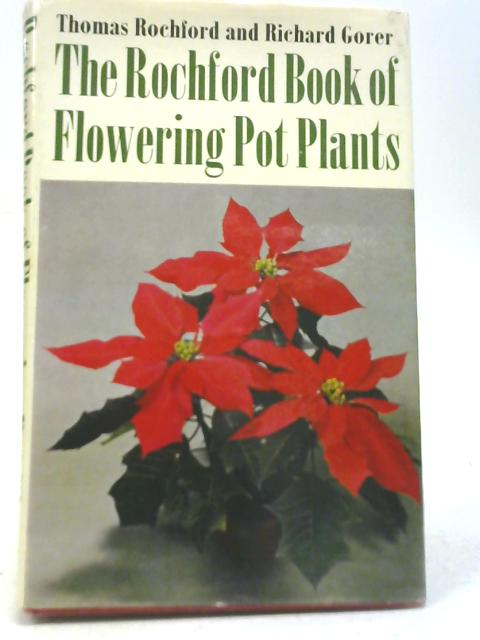 The Rochford Book of Flowering Houseplants By Thomas Rochford & Richard Gorer