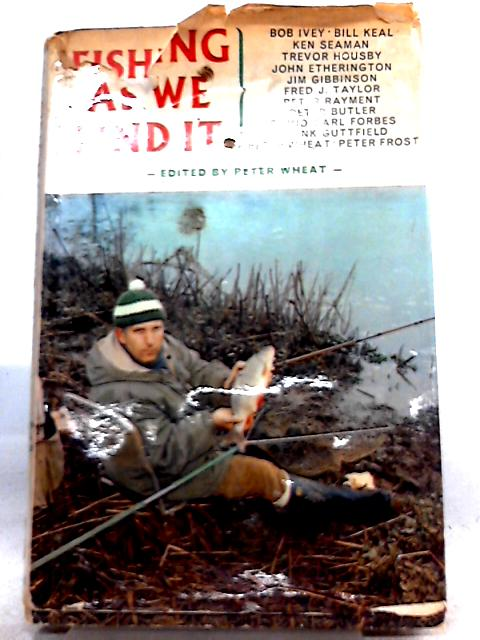 Fishing as We Find It By Peter Wheat